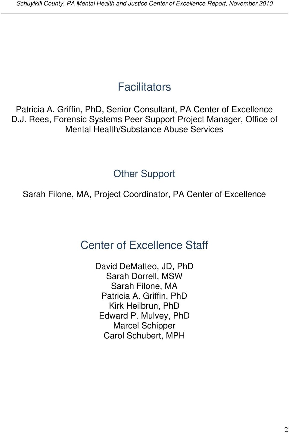 Support Sarah Filone, MA, Project Coordinator, PA Center of Excellence Center of Excellence Staff David DeMatteo,
