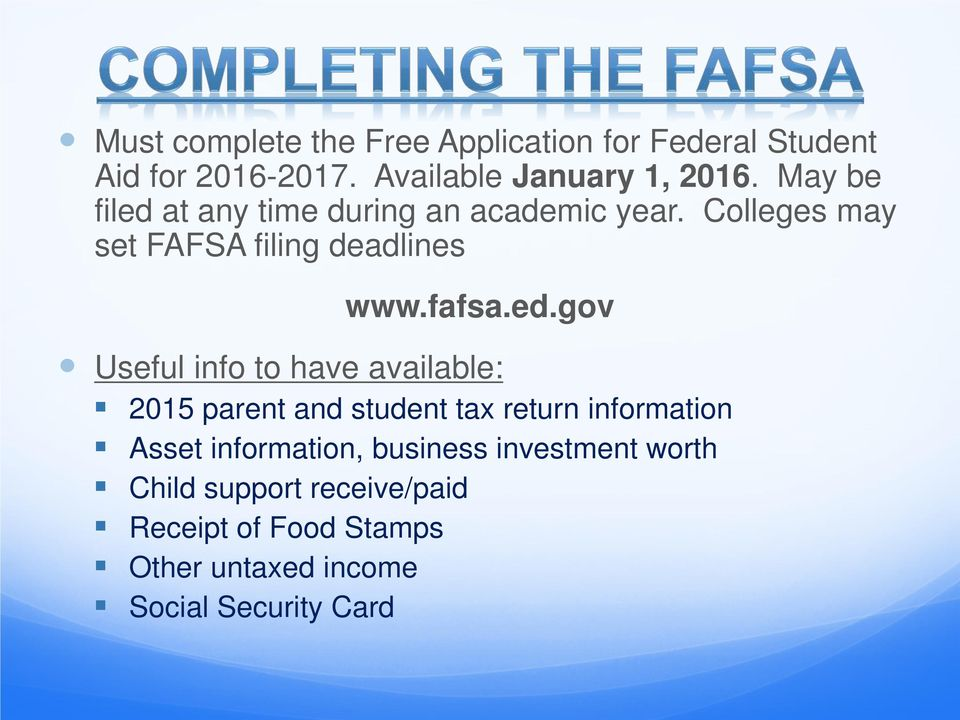 at any time during an academic year. Colleges may set FAFSA filing deadlines www.fafsa.ed.