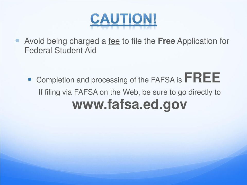 and processing of the FAFSA is FREE If filing via