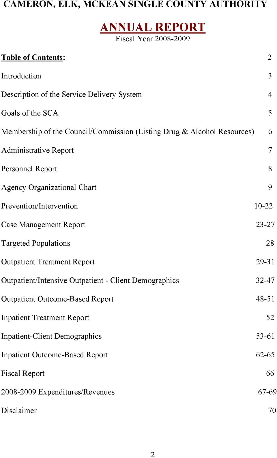 Case Management Report 23-27 Targeted Populations 28 Outpatient Treatment Report 29-31 Outpatient/Intensive Outpatient - Client Demographics 32-47 Outpatient Outcome-Based Report