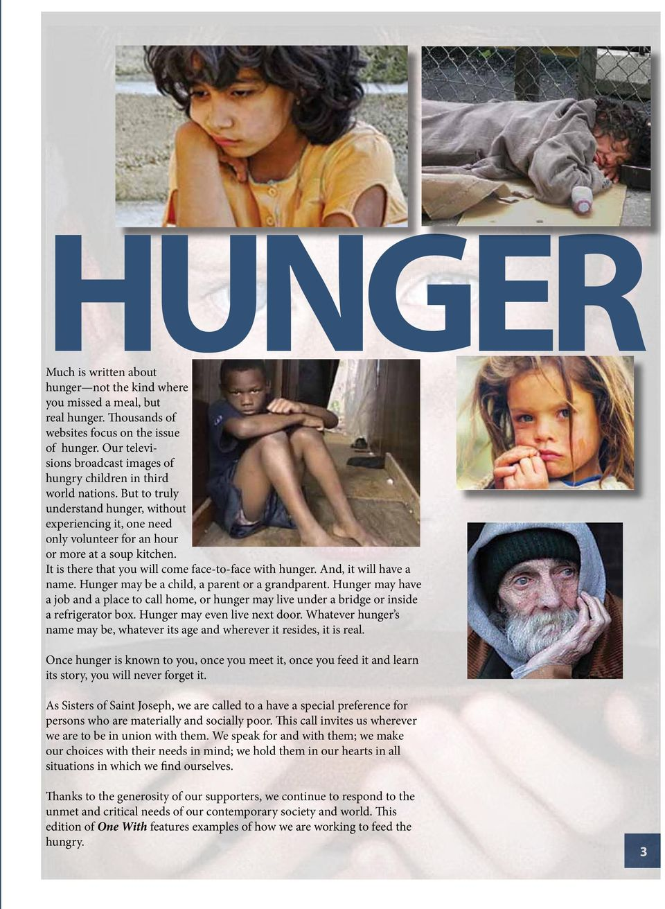 It is there that you will come face-to-face with hunger. And, it will have a name. Hunger may be a child, a parent or a grandparent.