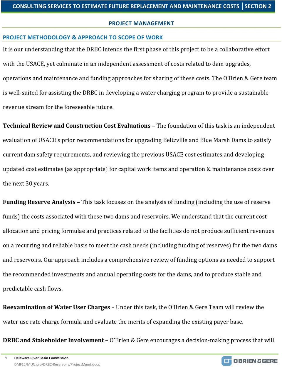 for sharing of these costs. The O Brien & Gere team is well-suited for assisting the DRBC in developing a water charging program to provide a sustainable revenue stream for the foreseeable future.