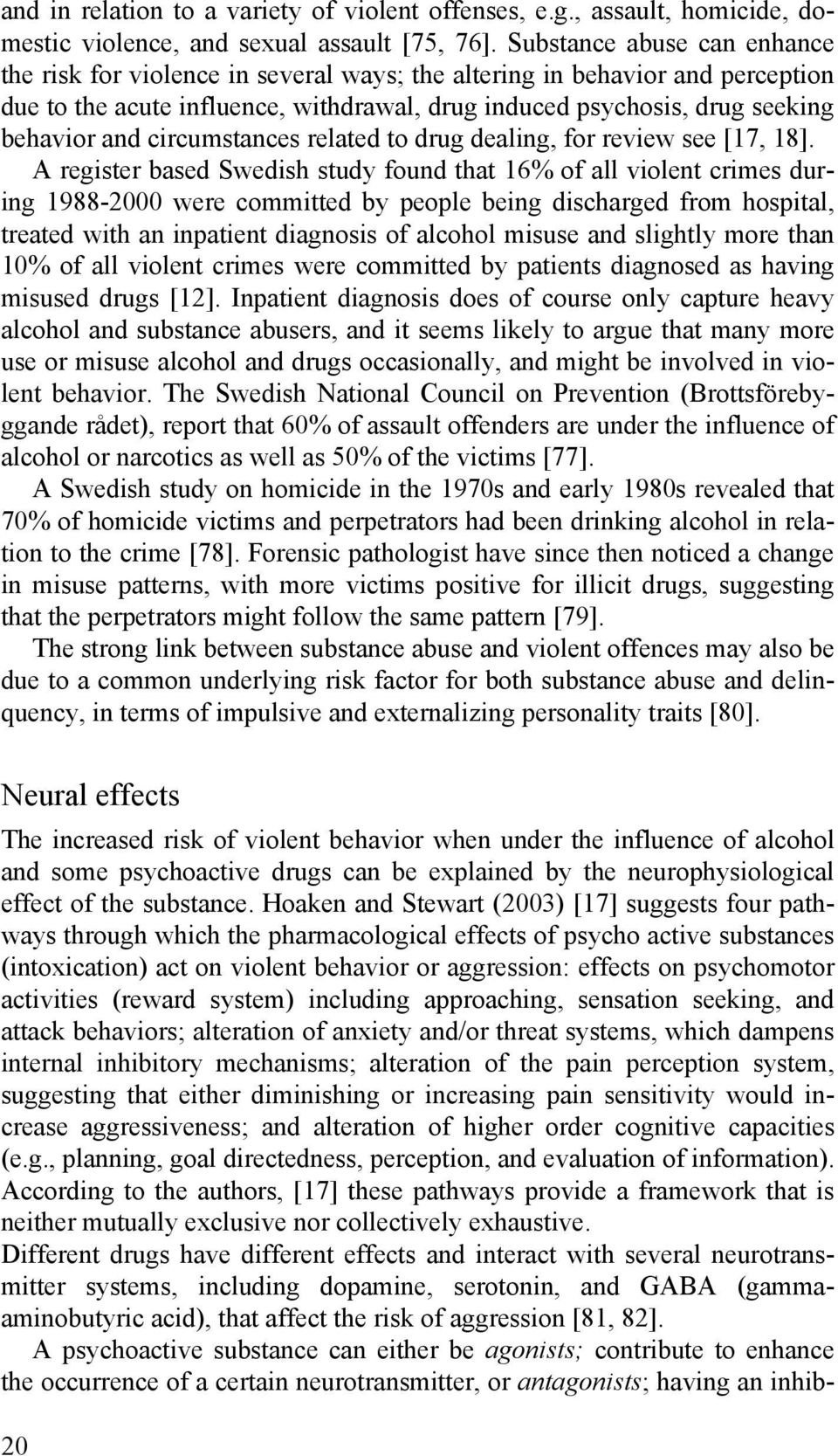 circumstances related to drug dealing, for review see [17, 18].