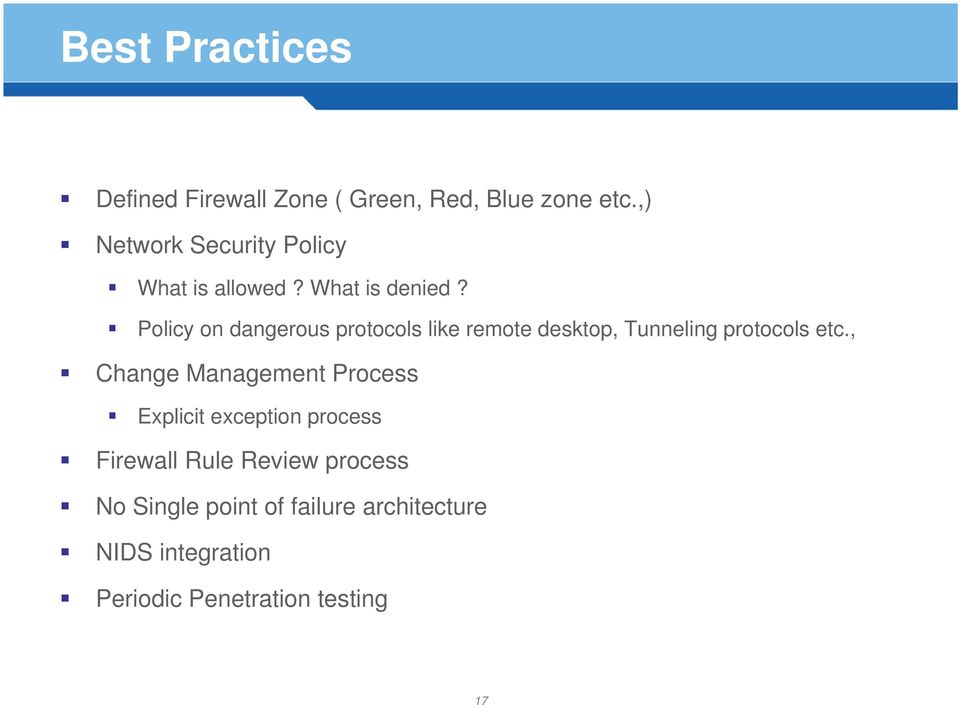 Policy on dangerous protocols like remote desktop, Tunneling protocols etc.