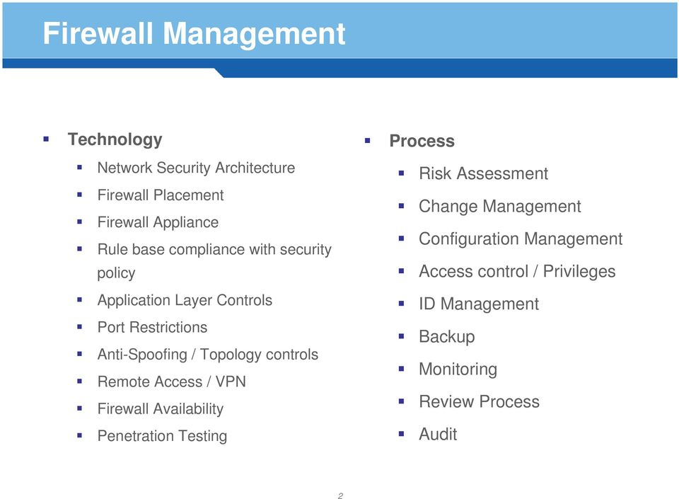 controls Remote Access / VPN Firewall Availability Penetration Testing Process Risk Assessment Change