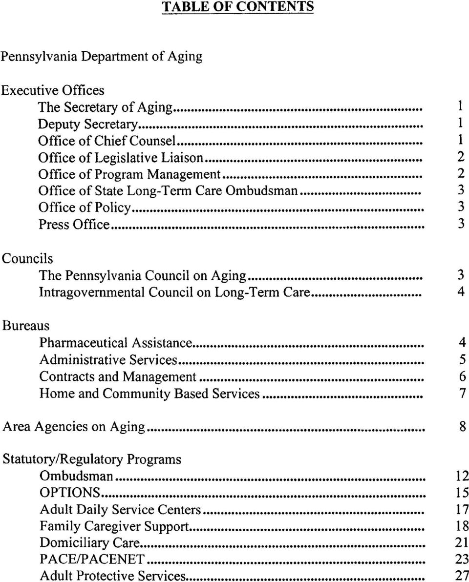 Council on Long-Term Care 4 Bureaus Pharmaceutical Assistance 4 Administrative Services 5 Contracts and Management 6 Home and Community Based Services 7 Area Agencies on