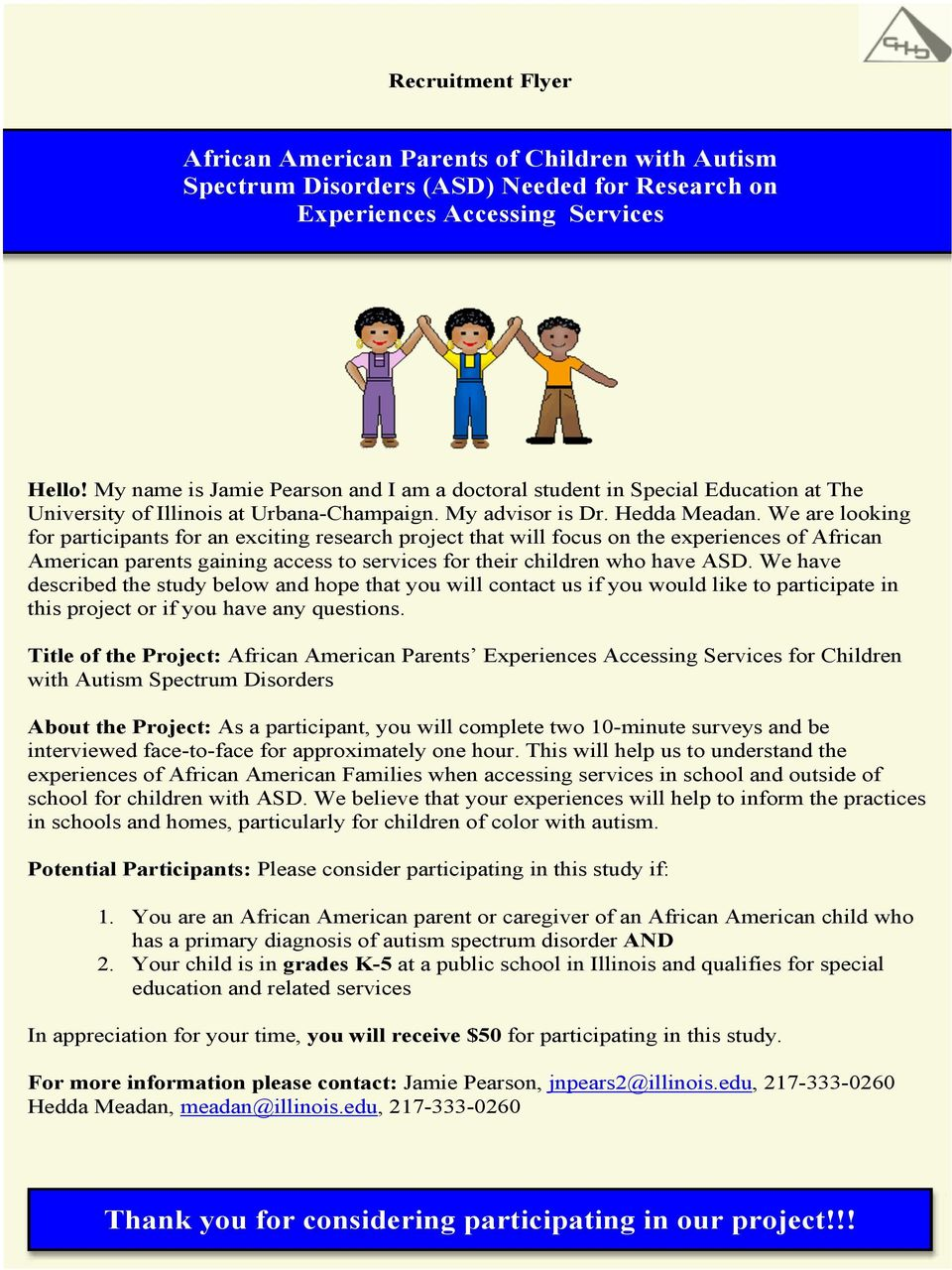 We are looking for participants for an exciting research project that will focus on the experiences of African American parents gaining access to services for their children who have ASD.