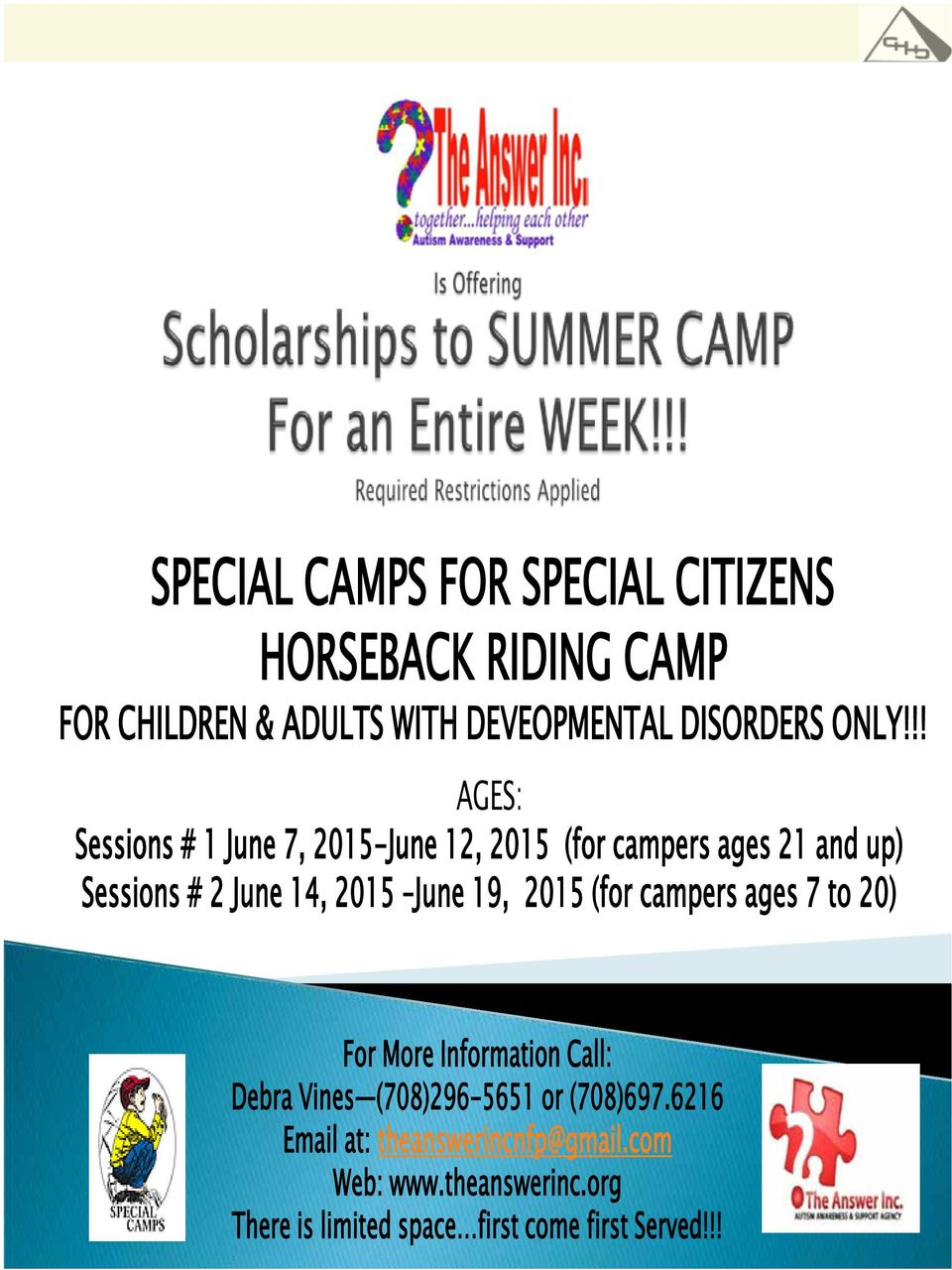 June 19, 2015 (for campers ages 7 to 20) For More Information Call: Debra Vines (708)296-5651 or (708)697.