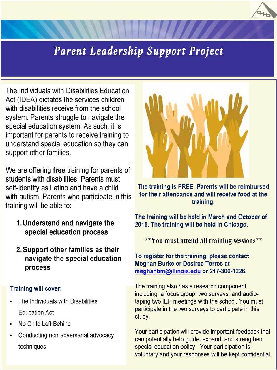 We are offering free training for parents of students with disabilities. Parents must self-identify as Latino and have a child with autism. Parents who participate in this training will be able to: 1.