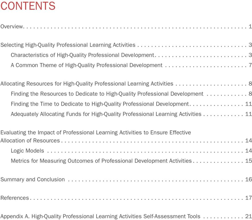 ..8 Finding the Time to Dedicate to High-Quality Professional Development....11 Adequately Allocating Funds for High-Quality Professional Learning Activities.