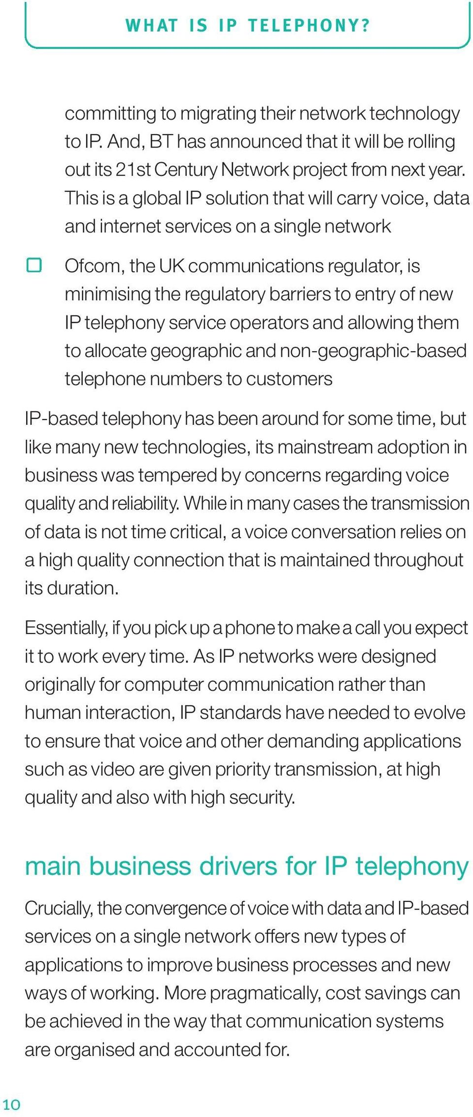 telephony service operators and allowing them to allocate geographic and non-geographic-based telephone numbers to customers IP-based telephony has been around for some time, but like many new