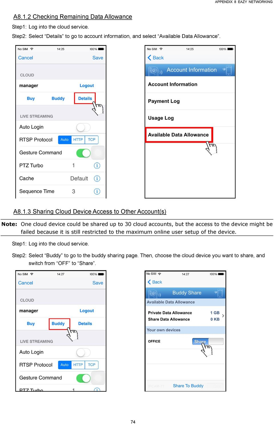 3 Sharing Cloud Device Access to Other Account(s) Note: One cloud device could be shared up to 30 cloud accounts, but the access to the device
