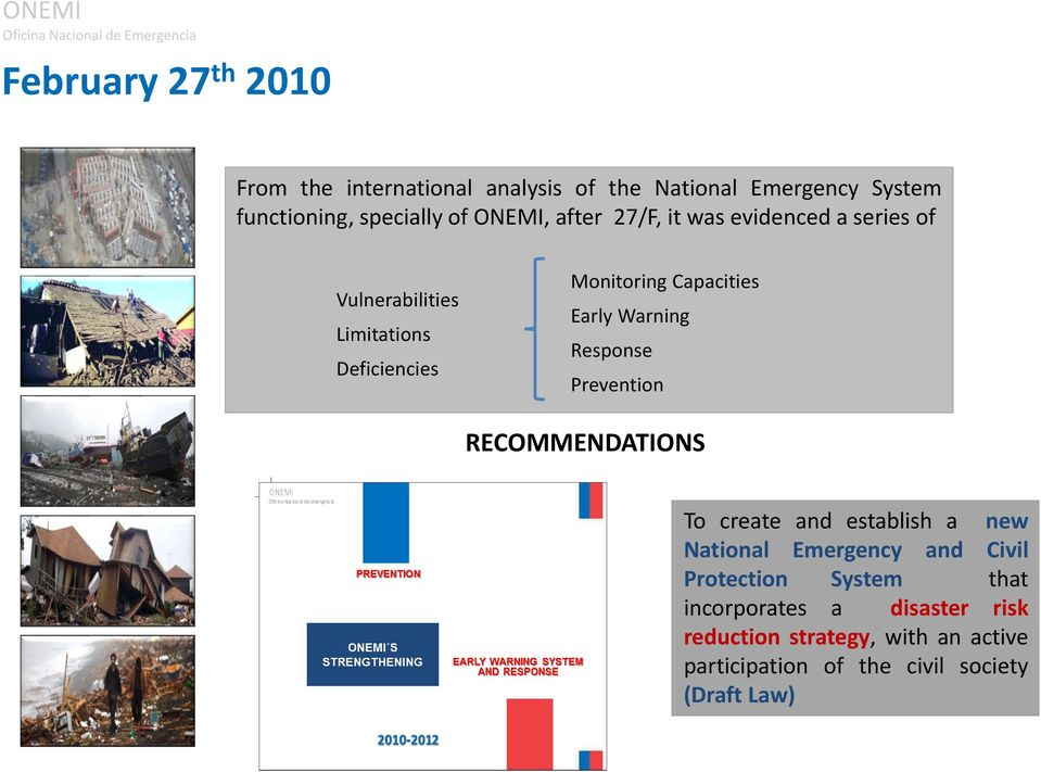 Early Warning Response Prevention RECOMMENDATIONS To create and establish a new National Emergency and Civil