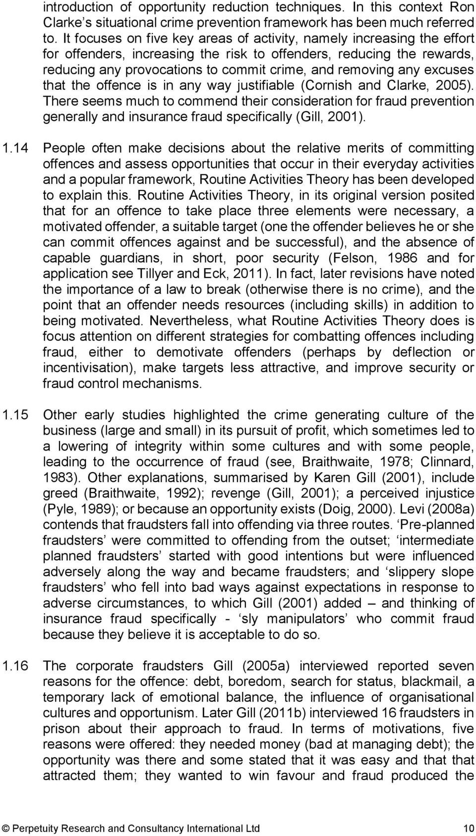 any excuses that the offence is in any way justifiable (Cornish and Clarke, 2005).