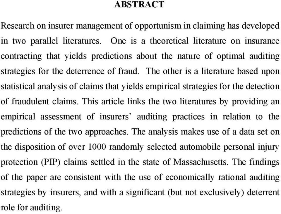 The other is a literature based upon statistical analysis of claims that yields empirical strategies for the detection of fraudulent claims.
