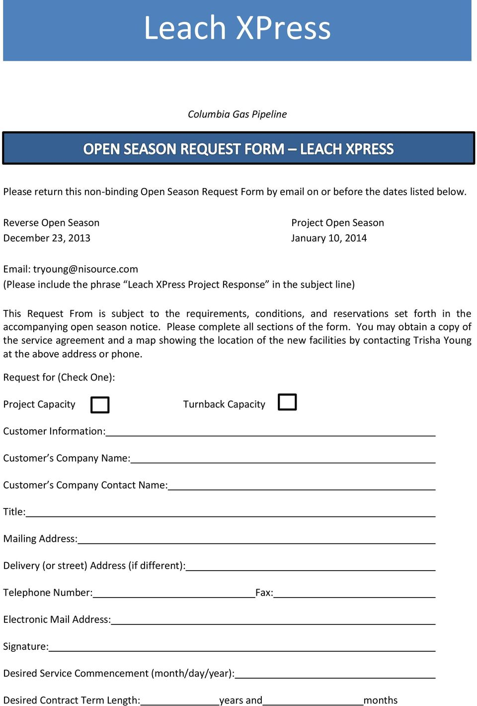 com (Please include the phrase Leach XPress Project Response in the subject line) This Request From is subject to the requirements, conditions, and reservations set forth in the accompanying open