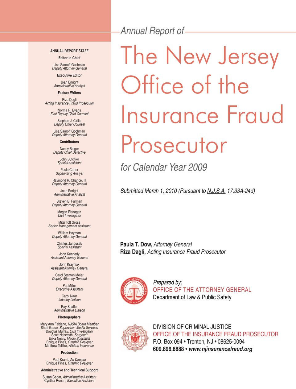 Cirillo Deputy Chief Counsel Lisa Sarnoff Gochman Deputy Attorney General Contributors Nancy Beiger Deputy Chief Detective John Butchko Special Assistant Paula Carter Supervising Analyst Raymond R.