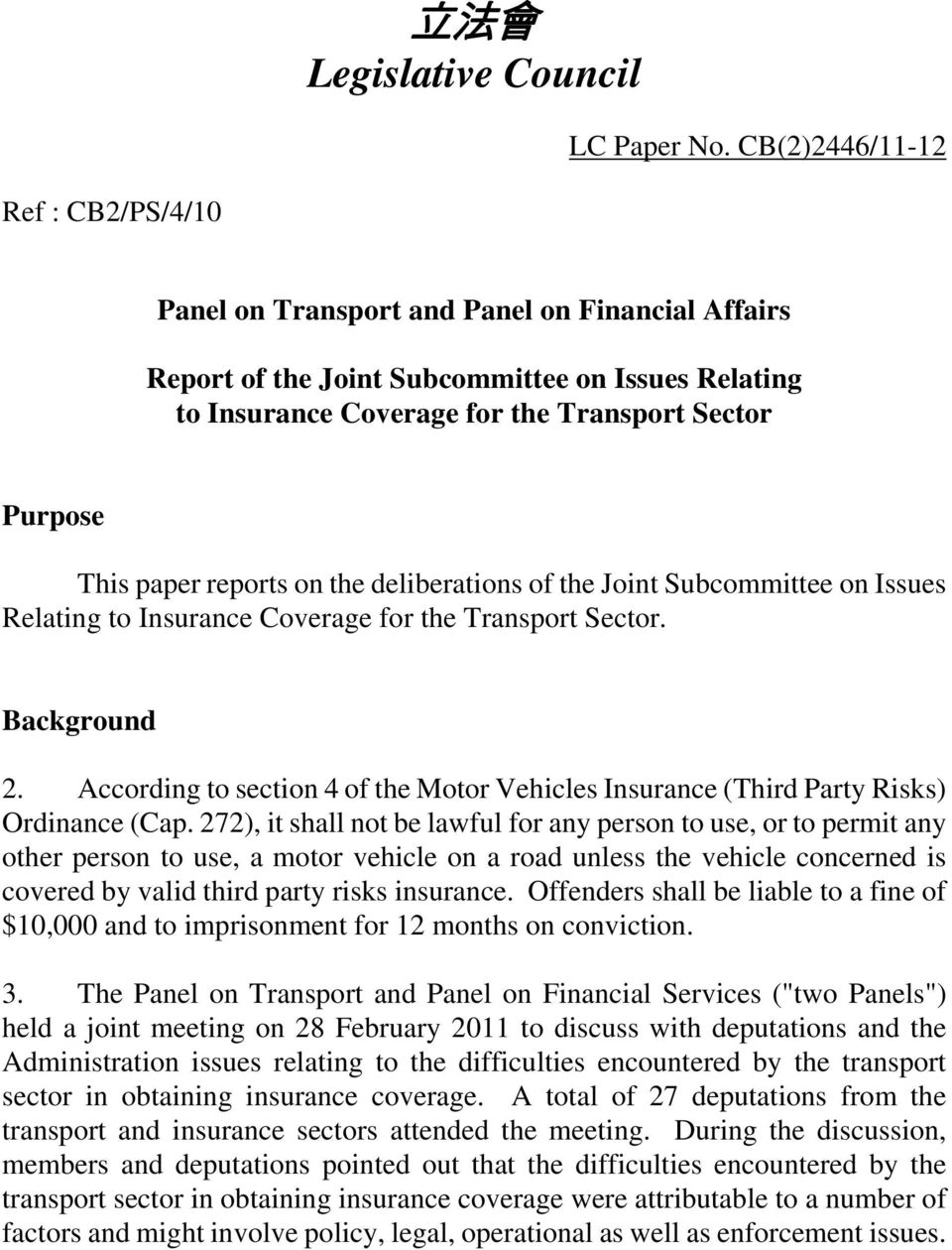 paper reports on the deliberations of the Joint Subcommittee on Issues Relating to Insurance Coverage for the Transport Sector. Background 2.