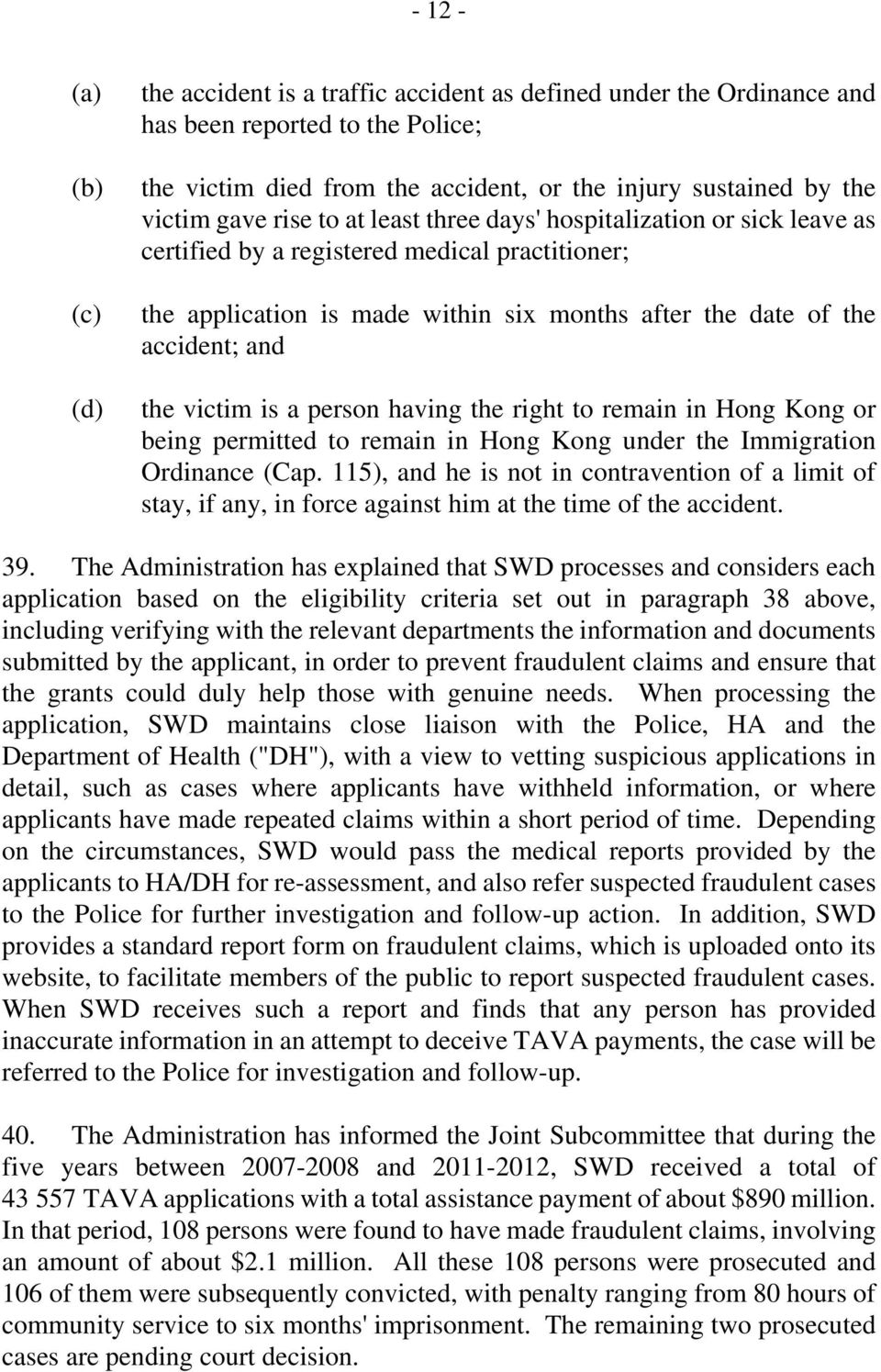 victim is a person having the right to remain in Hong Kong or being permitted to remain in Hong Kong under the Immigration Ordinance (Cap.