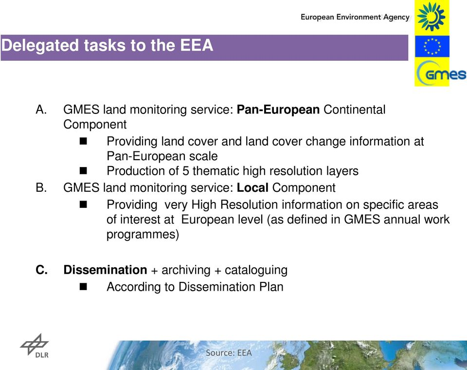 Pan-European scale Production of 5 thematic high resolution layers B.
