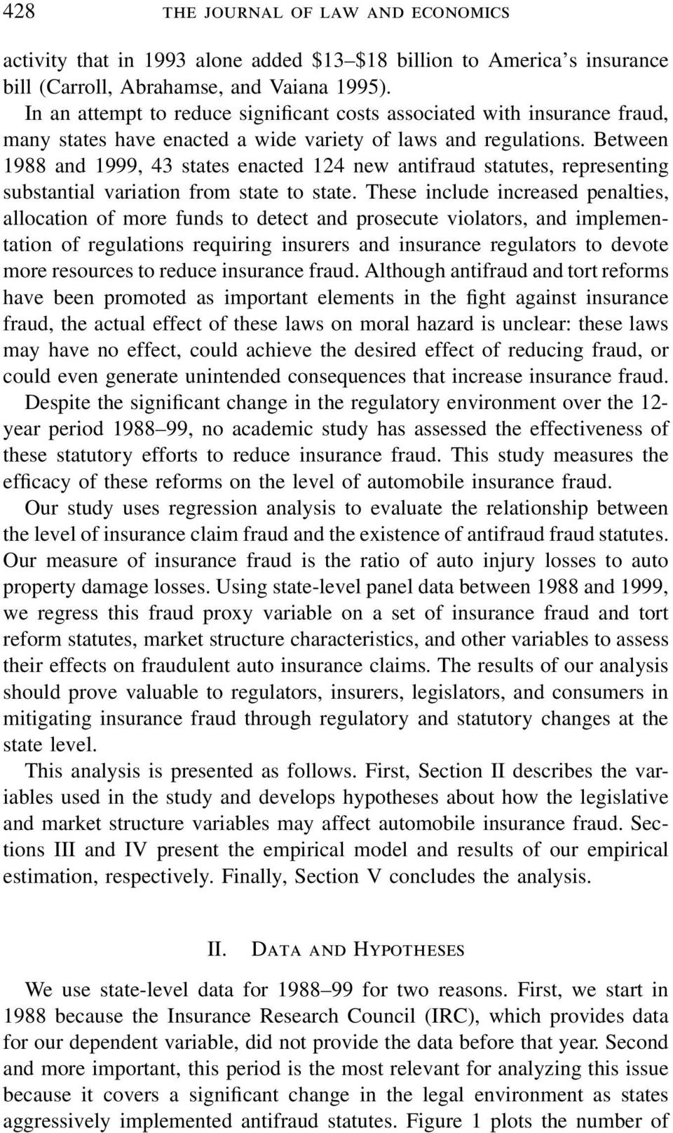 Between 1988 and 1999, 43 states enacted 124 new antifraud statutes, representing substantial variation from state to state.