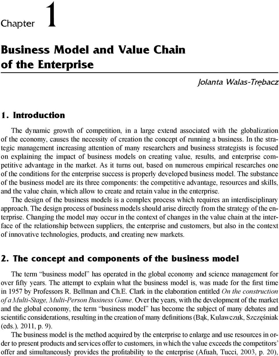 In the strategic management increasing attention of many researchers and business strategists is focused on explaining the impact of business models on creating value, results, and enterprise