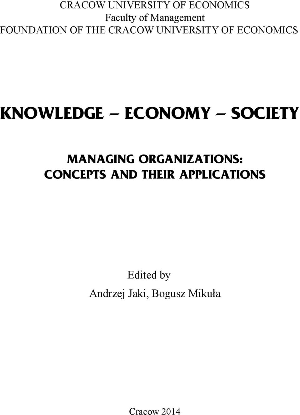 ECONOMY SOCIETY MANAGING ORGANIZATIONS: CONCEPTS AND THEIR