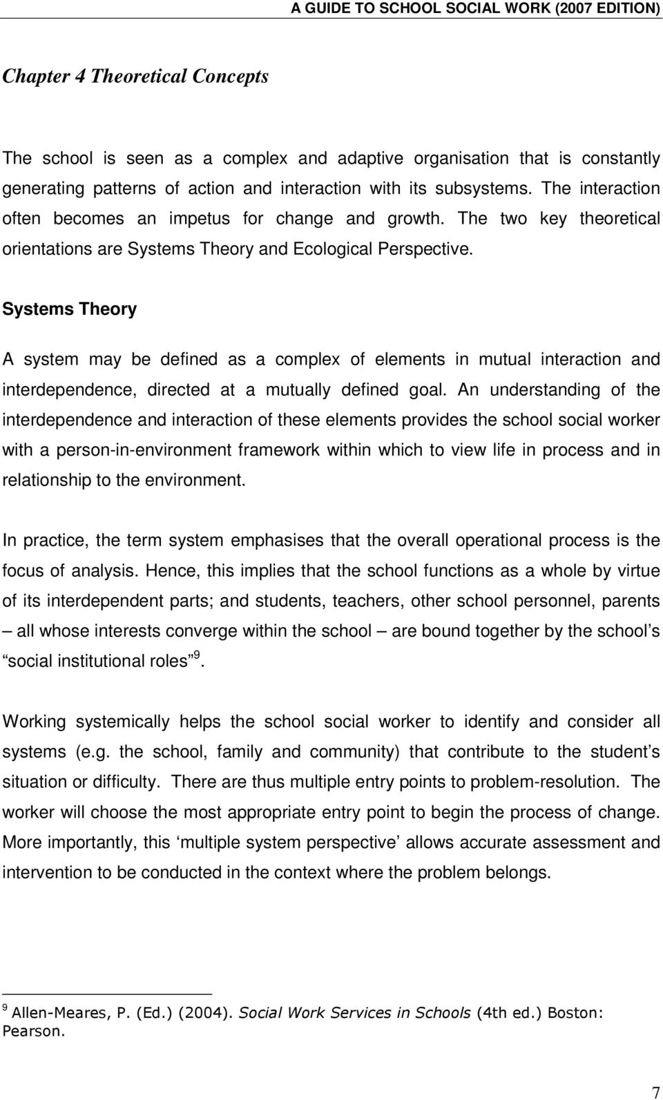Systems Theory A system may be defined as a complex of elements in mutual interaction and interdependence, directed at a mutually defined goal.