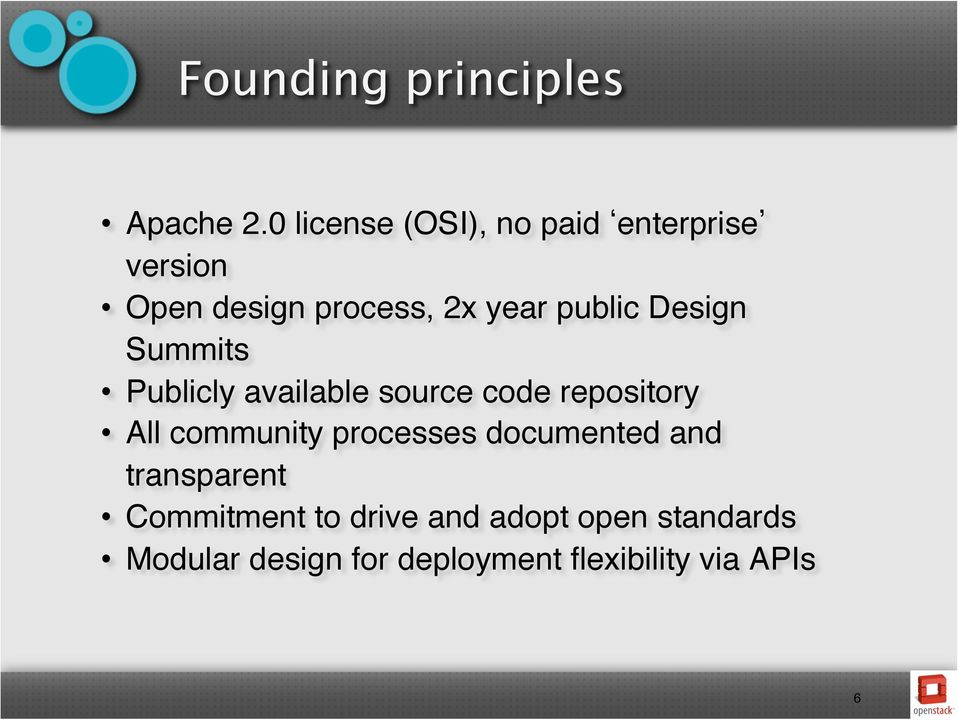 "Design Summits"" Publicly available source code repository"" All community"