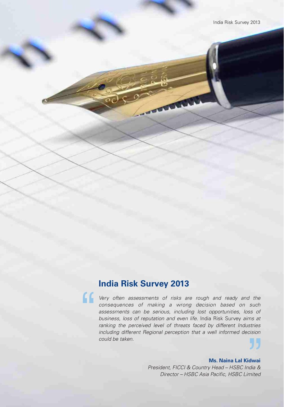 India Risk Survey aims at ranking the perceived level of threats faced by different Industries including different Regional