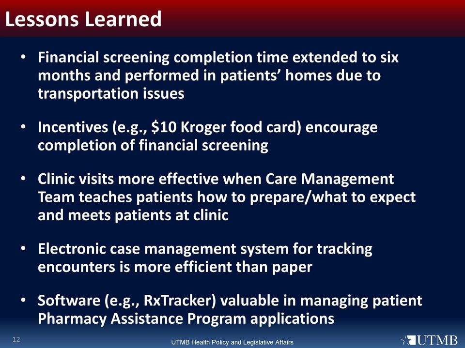 , $10 Kroger food card) encourage completion of financial screening Clinic visits more effective when Care Management Team teaches patients how