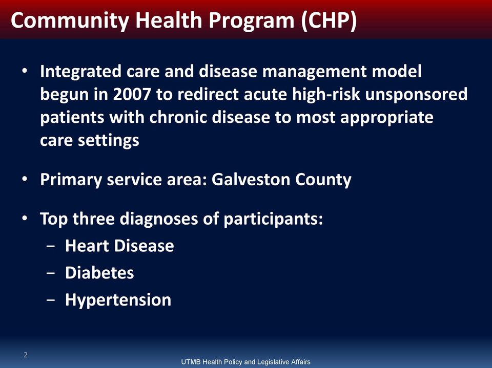 appropriate care settings Primary service area: Galveston County Top three diagnoses of