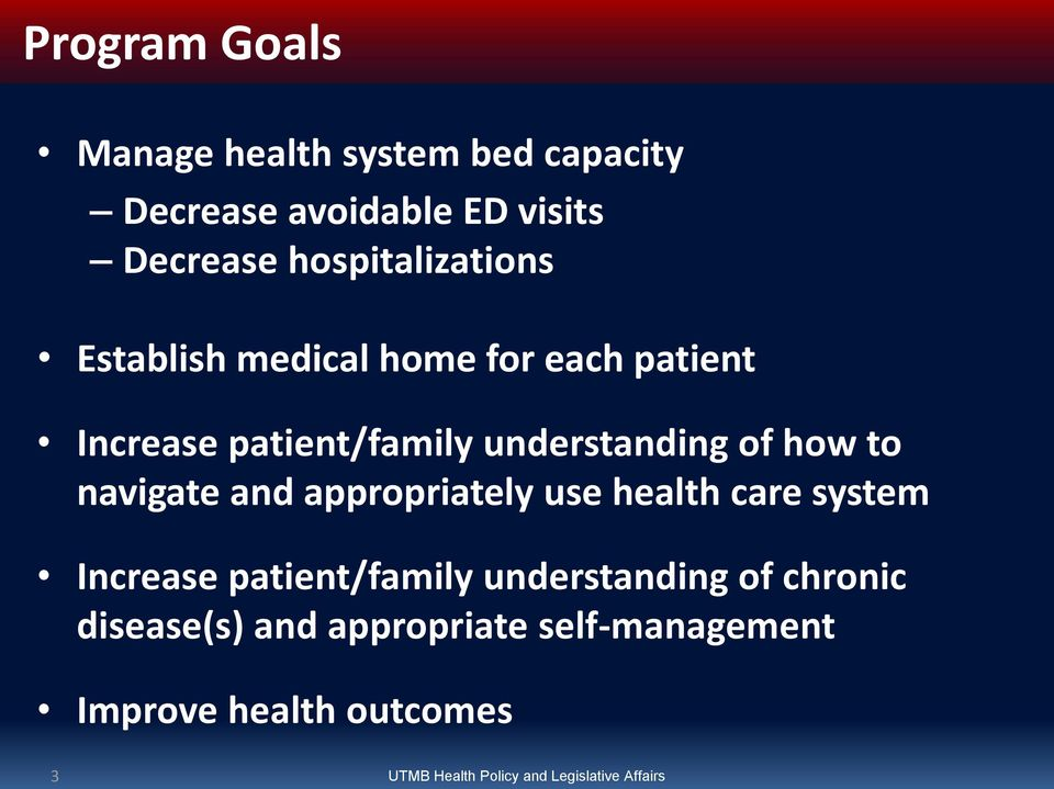 how to navigate and appropriately use health care system Increase patient/family understanding of