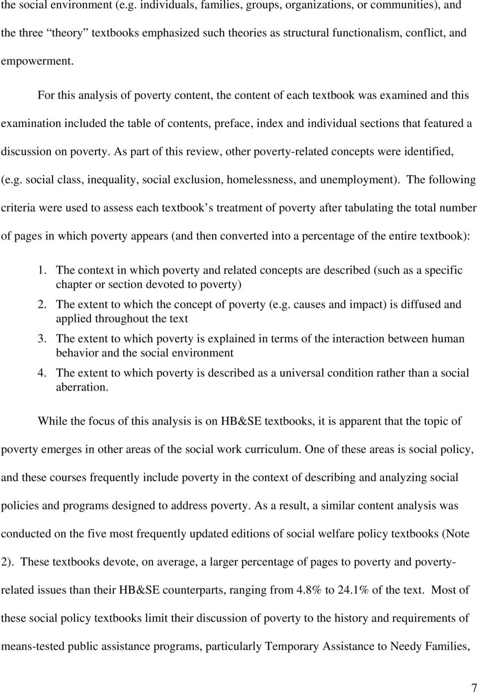 For this analysis of poverty content, the content of each textbook was examined and this examination included the table of contents, preface, index and individual sections that featured a discussion