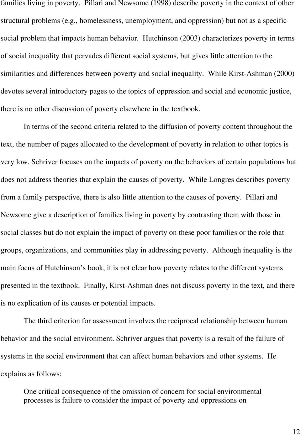 inequality. While Kirst-Ashman (2000) devotes several introductory pages to the topics of oppression and social and economic justice, there is no other discussion of poverty elsewhere in the textbook.