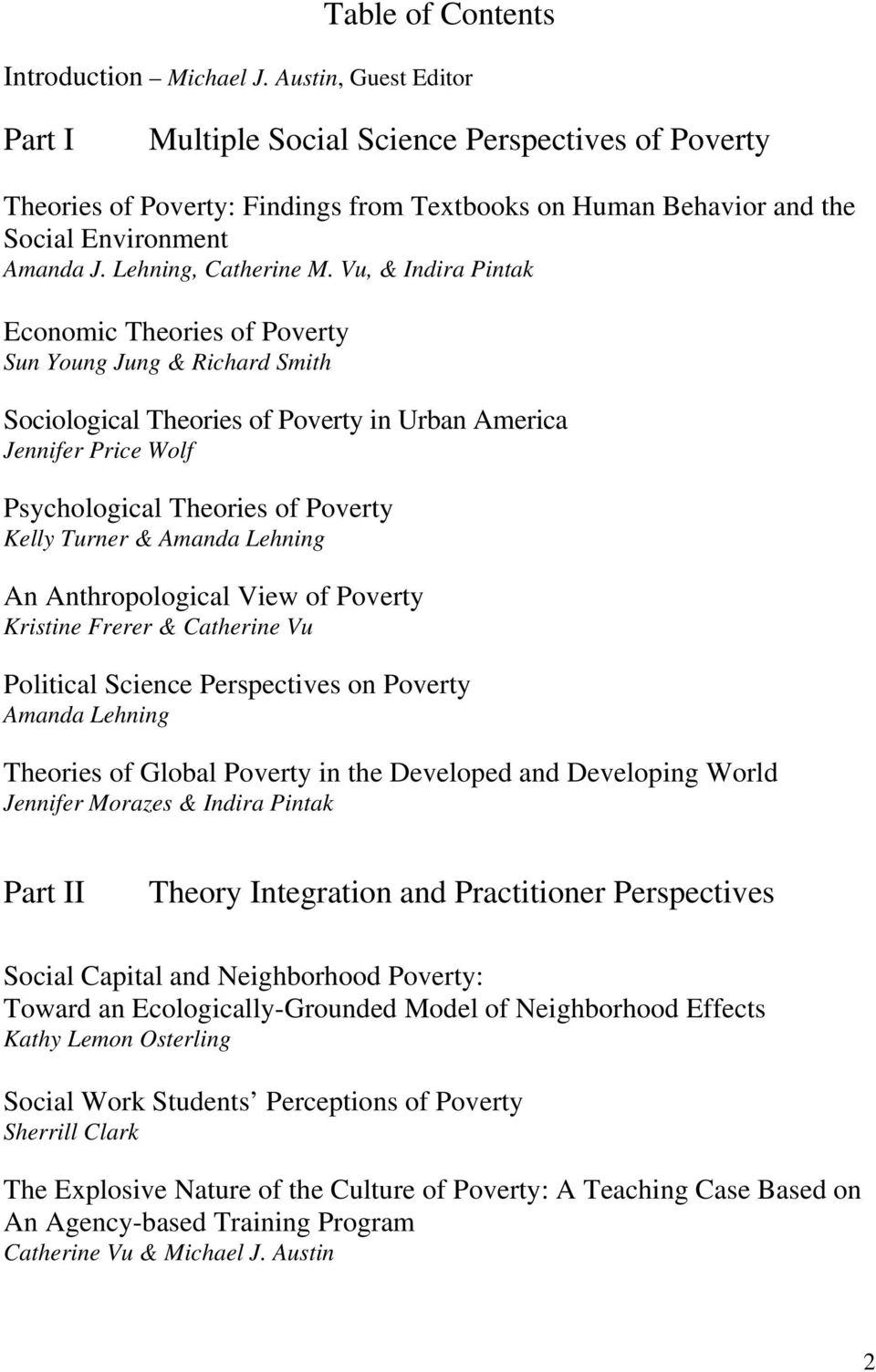 Vu, & Indira Pintak Economic Theories of Poverty Sun Young Jung & Richard Smith Sociological Theories of Poverty in Urban America Jennifer Price Wolf Psychological Theories of Poverty Kelly Turner &