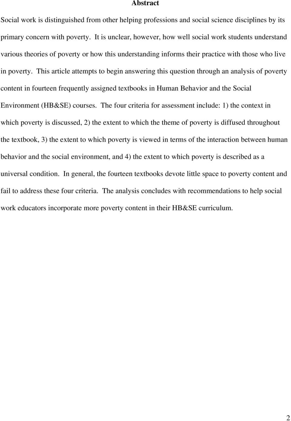 This article attempts to begin answering this question through an analysis of poverty content in fourteen frequently assigned textbooks in Human Behavior and the Social Environment (HB&SE) courses.