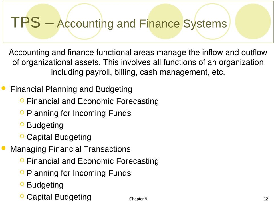 Financial Planning and Budgeting Financial and Economic Forecasting Planning for Incoming Funds Budgeting Capital