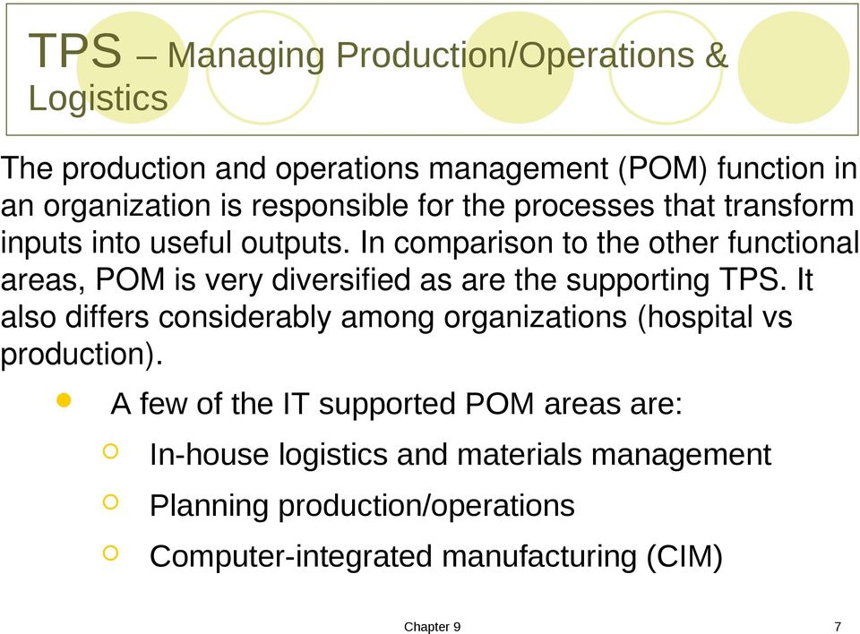 In comparison to the other functional areas, POM is very diversified as are the supporting TPS.