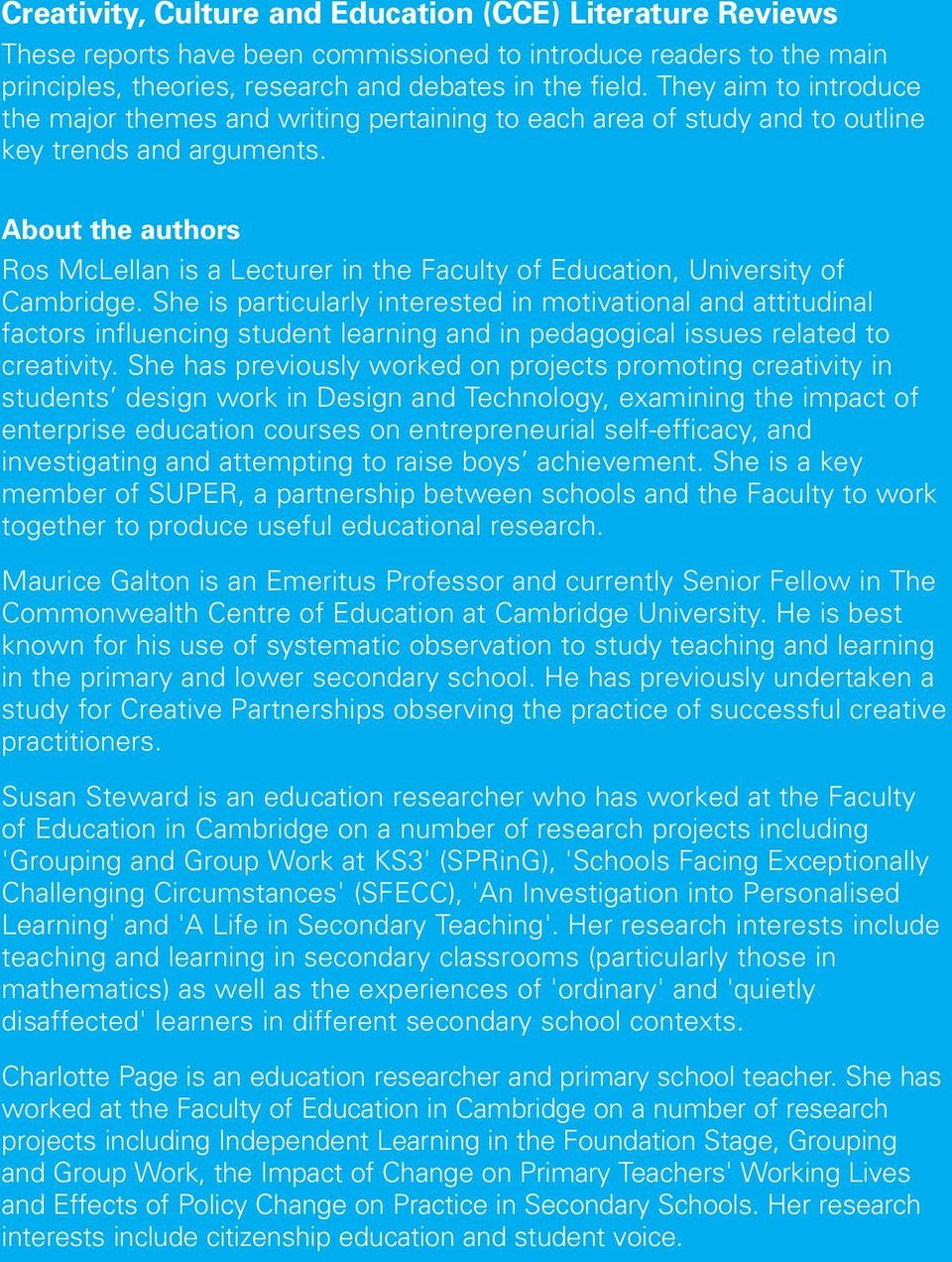 About the authors Ros McLellan is a Lecturer in the Faculty of Education, University of Cambridge.