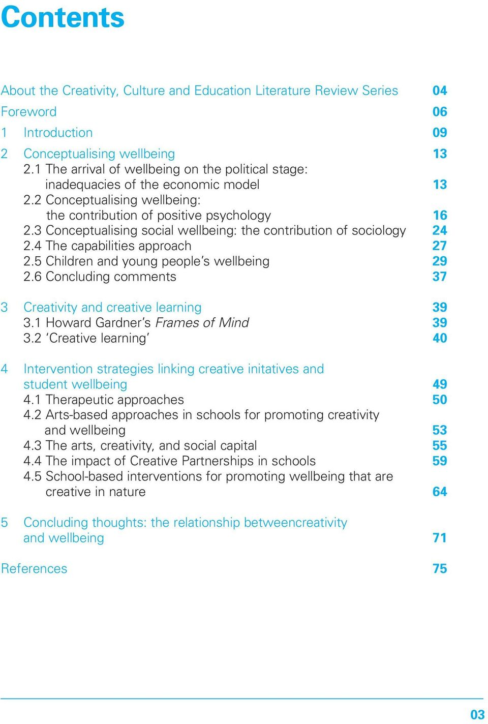 3 Conceptualising social wellbeing: the contribution of sociology 24 2.4 The capabilities approach 27 2.5 Children and young people s wellbeing 29 2.