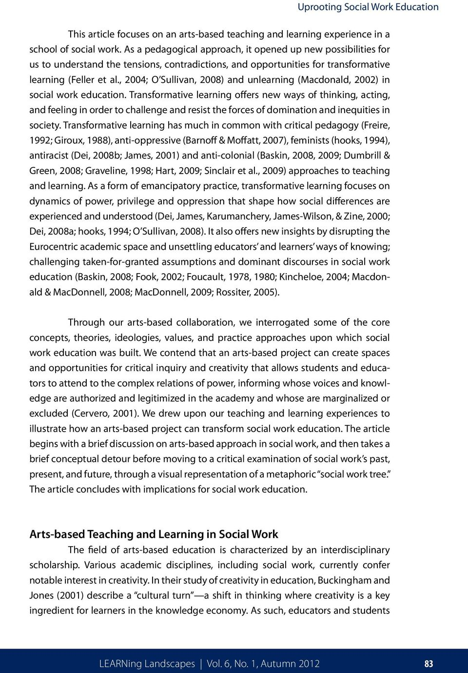 , 2004; O Sullivan, 2008) and unlearning (Macdonald, 2002) in social work education.