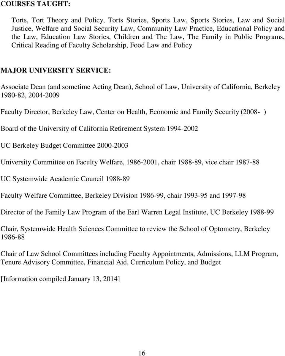 Acting Dean), School of Law, University of California, Berkeley 1980-82, 2004-2009 Faculty Director, Berkeley Law, Center on Health, Economic and Family Security (2008- ) Board of the University of