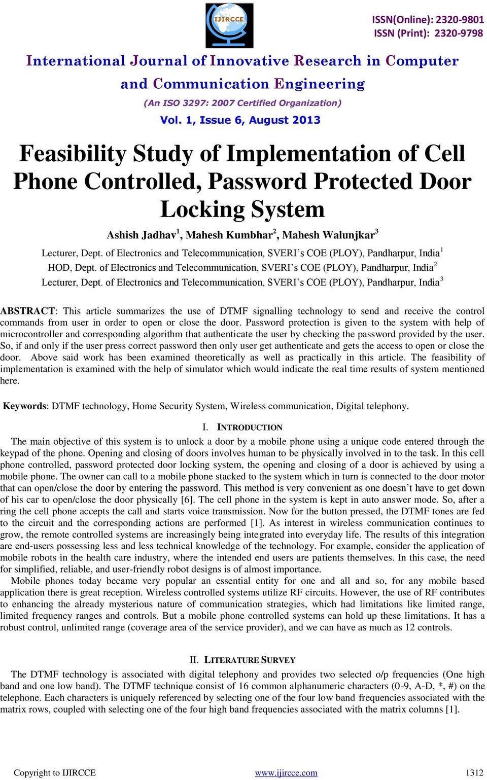 of Electronics and Telecommunication, SVERI s COE (PLOY), Pandharpur, India 3 ABSTRACT: This article summarizes the use of DTMF signalling technology to send and receive the control commands from