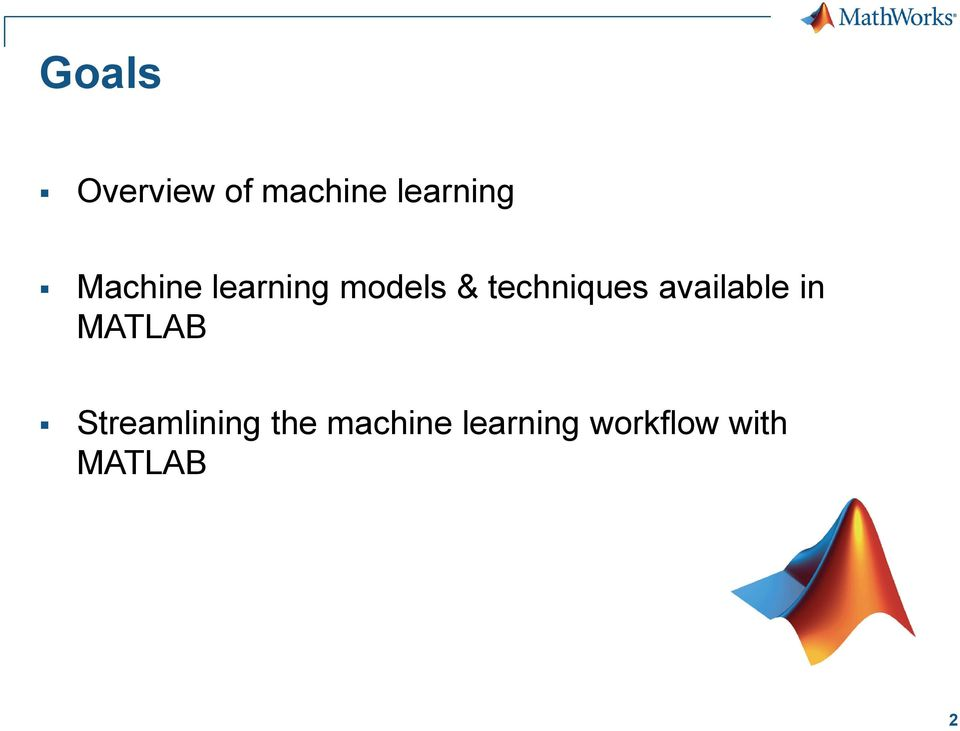 available in MATLAB Streamlining the