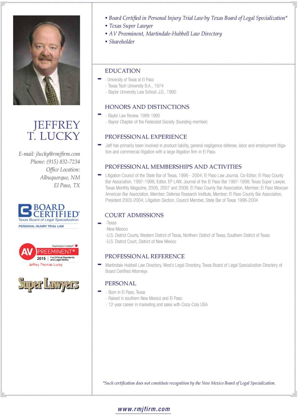 com Phone: (915) 832-7234 Office Location: Albuquerque, NM El Paso, TX - Baylor Law Review, 1989-1990 - Baylor Chapter of the Federalist Society (founding member) Jeff has primarily been involved in