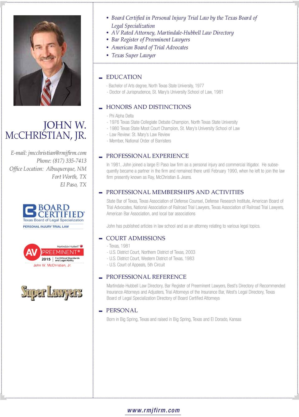 Mary s University School of Law, 1981 Honors and Distinctions John W. McChristian, Jr. E-mail: jmcchristian@rmjfirm.