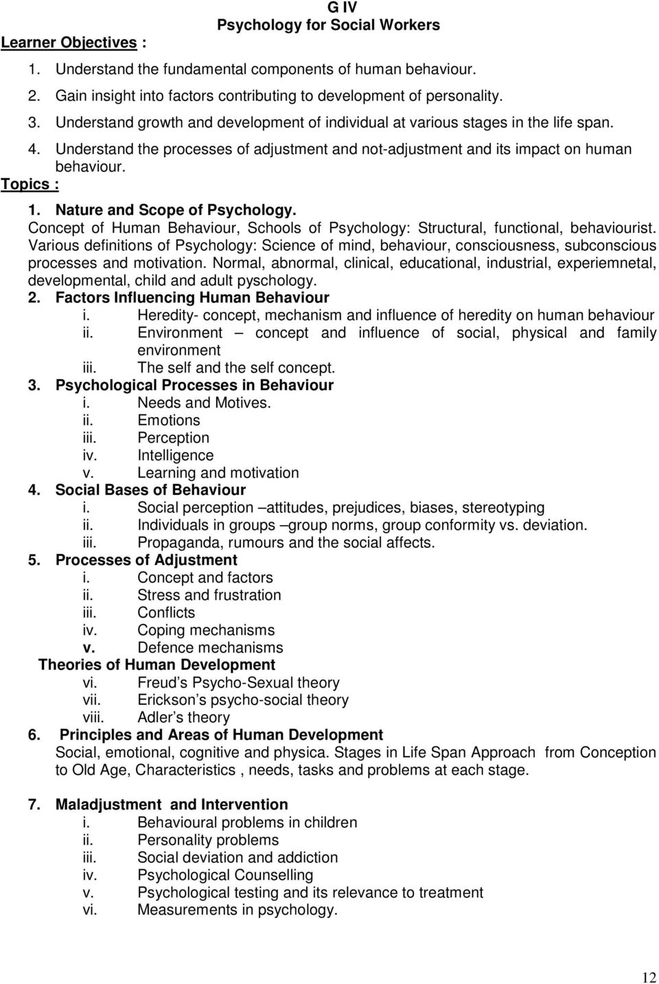 Nature and Scope of Psychology. Concept of Human Behaviour, Schools of Psychology: Structural, functional, behaviourist.