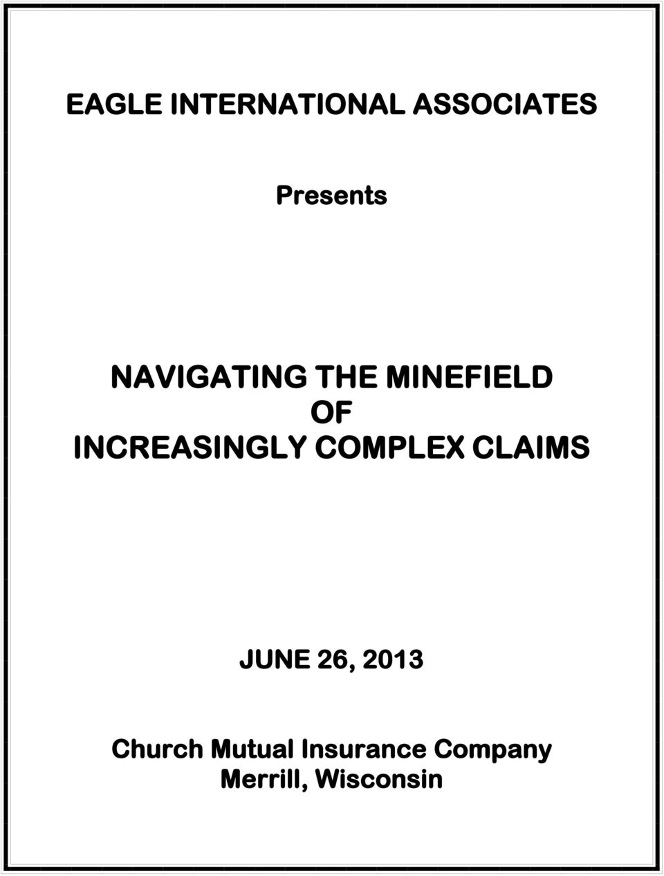 INCREASINGLY COMPLEX CLAIMS JUNE 26,