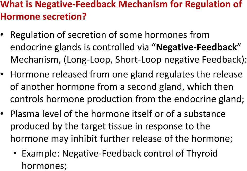 Feedback): Hormone released from one gland regulates the release of another hormone from a second gland, which then controls hormone production from